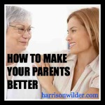 make your parents better