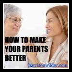 make your parents better
