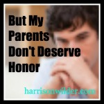 My Parents don't deserve honor